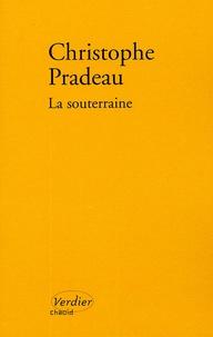 Christophe Pradeau - La souterraine.