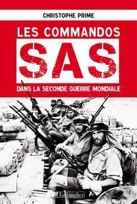 Christophe Prime - Les commandos SAS dans la Seconde Guerre mondiale.