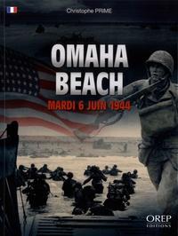 Christophe Prime - Omaha Beach - Mardi 6 juin 1944.