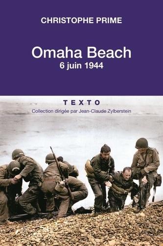 Christophe Prime - Omaha Beach - 6 juin 1944.