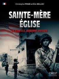 Christophe Prime et Eric Belloc - Sainte-Mère-Eglise - La 82nd U.S. Airborne Division.