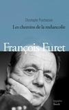 Christophe Prochasson - François Furet - Les chemins de la mélancolie.