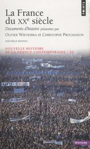 Christophe Prochasson et Olivier Wieviorka - Nouvelle histoire de la France contemporaine - Tome 20, La France du XXe siècle - Documents d'histoire.