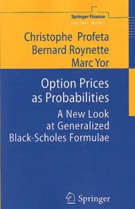 Christophe Profeta et Bernard Roynette - Option Prices as Probabilities - A New Look at Generalized Black-Scholes Formulae.