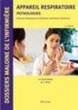 Christophe Prudhomme et Marie-France Brun - Appareil respiratoire : pathologies - Sciences biologiques et médicales, techniques infirmières.