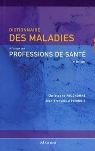 Christophe Prudhomme et Jean-François d' Ivernois - Dictionnaire des maladies à l'usage des professions de santé.