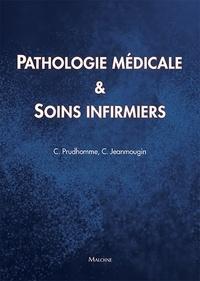 Christophe Prudhomme et Chantal Jeanmougin - Pathologies médicales & soins infirmiers.