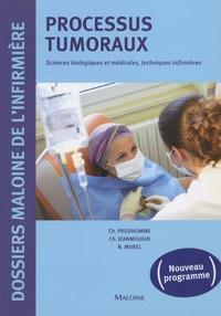 Christophe Prudhomme et Chantal Jeanmougin - Processus tumoraux - Sciences biologiques et médicales, techniques infirmières.