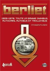 Histoiresdenlire.be Berliet - 1905-1978 Toute la gamme omnibus, autocars, autobus et trolleybus Image