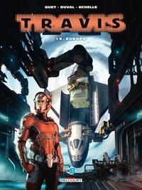 Christophe Quet et Fred Duval - Travis Tome 14 : Europe.
