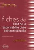 Christophe Quézel-Ambrunaz - Fiches de droit responsabilité civile extracontractuelle - Rappels de cours et exercices corrigés.