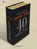 Christophe Quillien - Génération Rock&Folk - 40 ans de culture rock.