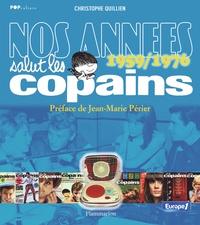 """Christophe Quillien - Nos années """"Salut les copains"""" - 1959-1976."""