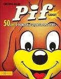 Christophe Quillien - Pif gadget - 50 ans d'humour, d'aventures et de BD.