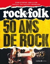 Christophe Quillien - Rock & Folk - 50 ans de rock.