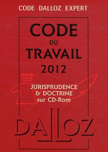 Code du travail 2012. Jurisprudence & doctrine sur CD-Rom 74e édition - avec 1 Cédérom - Christophe Radé,Caroline Dechristé