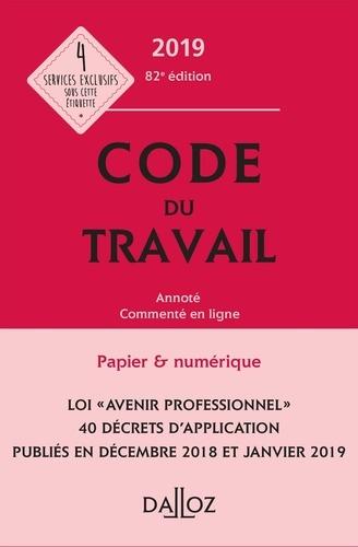 Code du travail 2019, annoté et commenté - 82e éd..