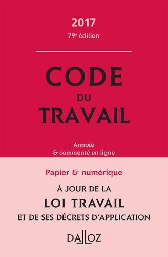 Code du travail. Annoté et commenté en ligne  Edition 2017