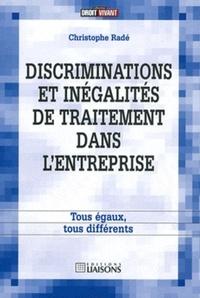 Christophe Radé - Discriminations et inégalités de traitement dans l'entreprise - Tous égaux, tous différents.