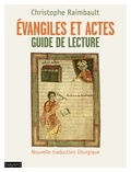 Christophe Raimbault - Évangiles et actes - Guide de lecture.