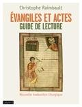 Christophe Raimbault - Evangiles et Actes - Guide de lecture.