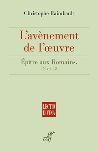 Christophe Raimbault - L'épître aux Romains - L'avènement de l'amour.