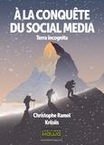 Christophe Ramel - A la conquête du social media - Terra incognita.