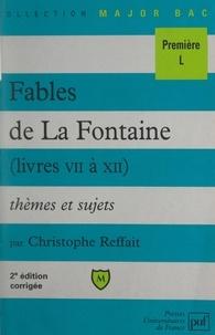 Christophe Reffait et Eric Cobast - Fables de La Fontaine - Livres VII à XII. Thèmes et sujets.
