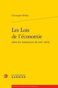 Christophe Reffait - Les lois de l'économie selon les romanciers du XIXe siècle.
