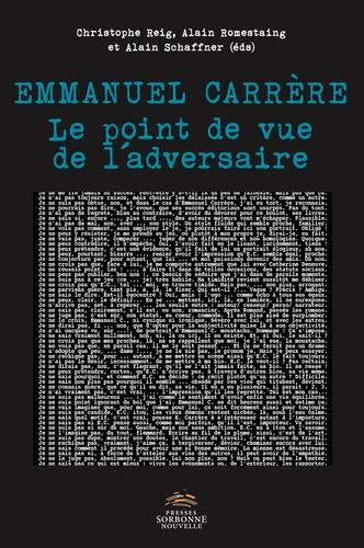Christophe Reig et Alain Romestaing - Emmanuel Carrère - Le point de vue de l'adversaire.
