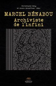 Christophe Reig et Alain Schaffner - Marcel Bénabou - Archiviste de l'infini.