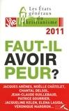 Christophe Rémond - Les Etats généraux du christianisme Lille, 7-9 octobre 2011 - Faut-il avoir peur ?.