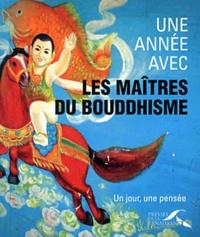 Christophe Rémond - Une année avec les maitres du bouddhisme - Un jour, une pensée.