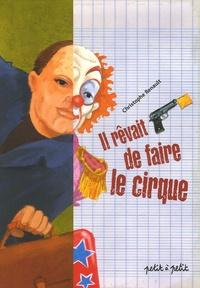 Christophe Renault - Il rêvait de faire le cirque.