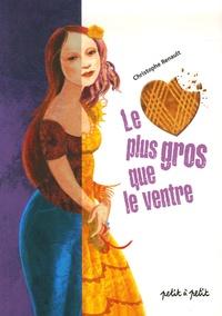 Christophe Renault - Le coeur plus gros que le ventre.