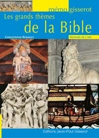 Christophe Renault - Les grands thèmes de la Bible.