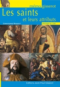 Christophe Renault - Les saints et leurs attributs.