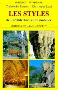 Christophe Renault et Christophe Lazé - Les styles de l'architecture et du mobilier.