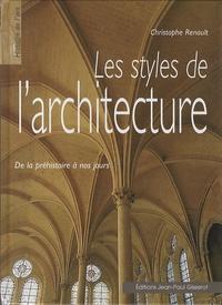 Christophe Renault - Les styles de l'architecture - De la préhistoire à nos jours.