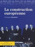 Christophe Réveillard - La construction européenne - Les dates-clés de la construction européenne. Des origines jusqu'à la crise de l'euro.