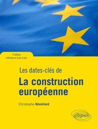 Christophe Réveillard - Les dates-clés de la construction européenne - Du plan Schuman au Brexit.