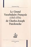 Christophe Rey - Le Grand Vocabulaire François (1767-1774) de Charles-Joseph Panckoucke.