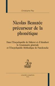 Nicolas Beauzée, précurseur de la phonétique dans lEncyclopédie de Diderot et dAlembert, la Grammaire générale et lEncyclopédie méthodique de Panckoucke.pdf