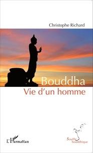 Christophe Richard - Bouddha - Vie d'un homme.