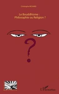 Christophe Richard - Le Bouddhisme : Philosophie ou Religion ?.