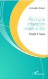 Christophe Richard - Pour une éducation matérialiste - Corps à corps.