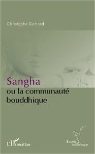 Christophe Richard - Sangha ou la communauté bouddhique.