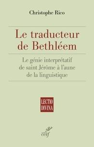 Christophe Rico - Le traducteur de Bethléem.
