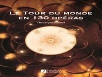 Christophe Rizoud - Le Tour du monde en 130 opéras.