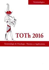 Christophe Roche - Toth 2016 - Terminologie & Ontologie : Théories et Applications.